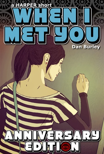 Dan Burley : When I Met You (Anniversary Edition)