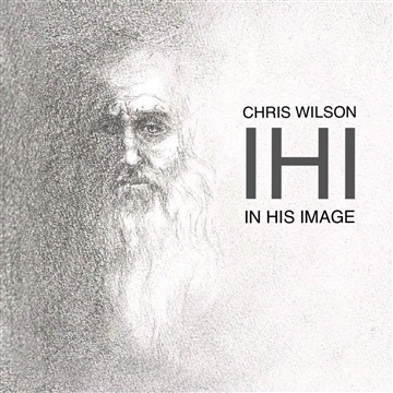 CHRIS WILSON : IN HIS IMAGE