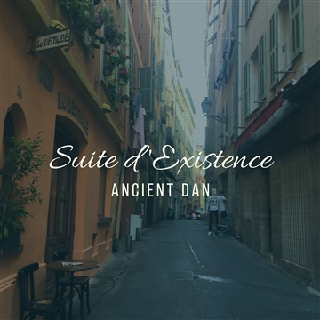 Suite d'Existence by Ancient Dan