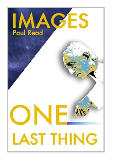 Images from One Last Thing by Paul Read