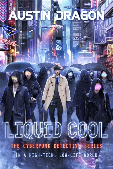 Austin Dragon : Liquid Cool: The Cyberpunk Detective Series (Excerpt)