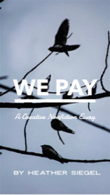 We Pay: A Creative Nonfiction Essay