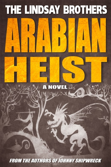 The Lindsay Brothers : Arabian Heist