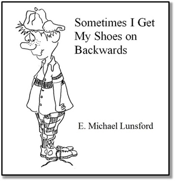 E. Michael Lunsford : Sometimes I Get My Shoes on Backwards