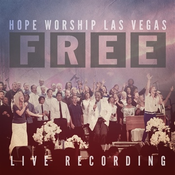 """Free"" Live from Hope Church by Hope Worship Las Vegas"