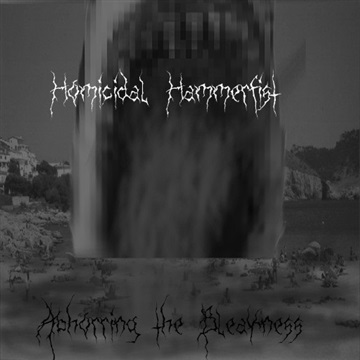 Abhorring The Blackness by Homicidal Hammerfist