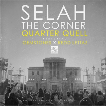 Bizzle : Selah the Corner 'Quarter Quell' ft. Gemstones & Redd Lettaz