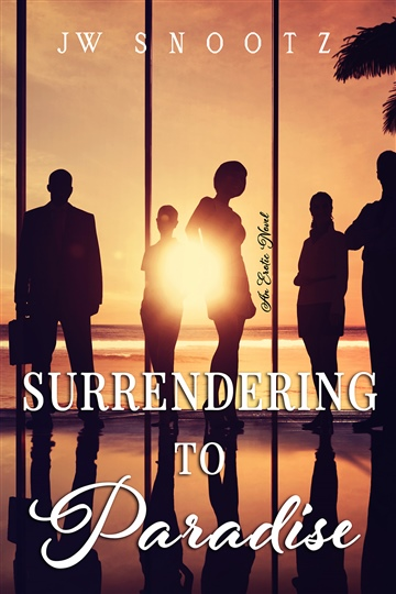 Surrendering to Paradise by J.W. Snootz