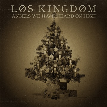 Angels We Have Heard on High - Single by Los Kingdom
