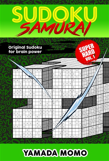 Sudoku Samurai Super Hard: Original Sudoku For Brain Power Vol. 1