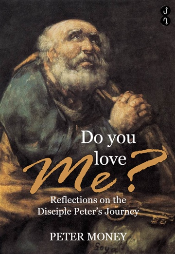 Do You Love Me? Reflections on the Disciple Peter's Journey