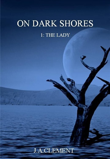 On Dark Shores 1: The Lady by J.A. Clement