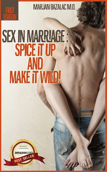 Amaris Oppenheim : Sex in Marriage: Spice It Up and Make It Wild!