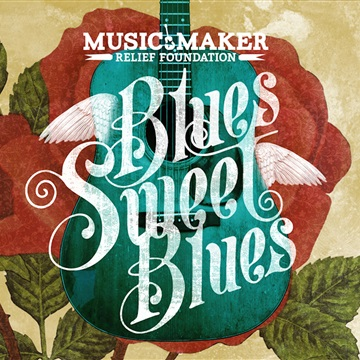 Blues Sweet Blues by Music Maker Relief Foundation