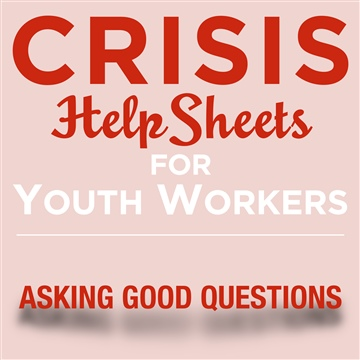 Asking Good Questions | Crisis HelpSheet