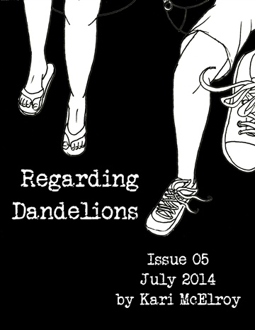 Kari McElroy : Regarding Dandelions Issue 05