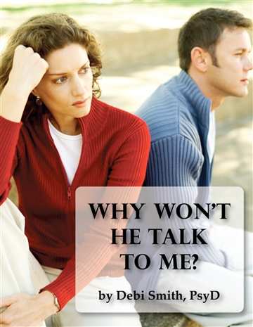 Dr. Debi Smith : Why Won't He Talk to Me?