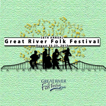 Great River Folk Festival : 2013 Great River Folk Fest Mix