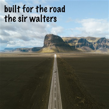 Built For The Road by The Sir Walters