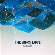 The Born Love : Badlands
