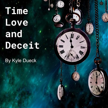 Time, Love and Deceit by Kyle Dueck