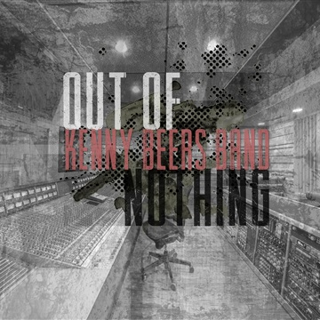 Out Of Nothing by Kenny Beers Band
