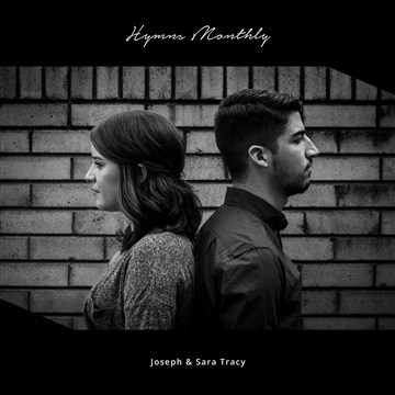 Hymns Monthly by Joseph & Sara Tracy