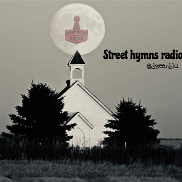 Street Hymns Radio Jan 12 2020 by DJ Sean Blu