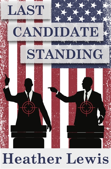Last Candidate Standing by Heather C. Lewis