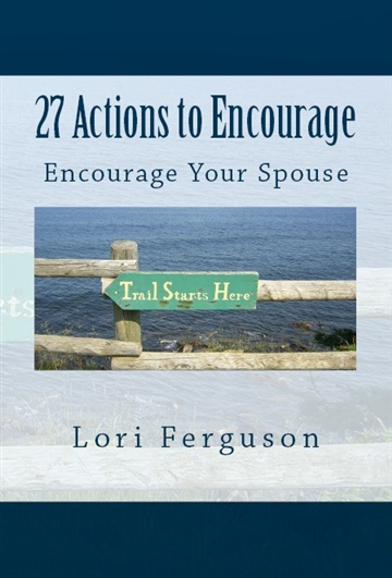 27 Actions to Encourage Your Spouse
