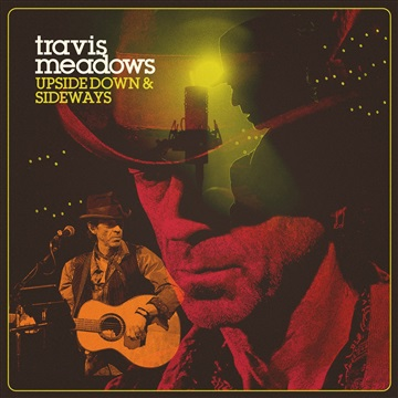 Travis Meadows : Upside Down & Sideways