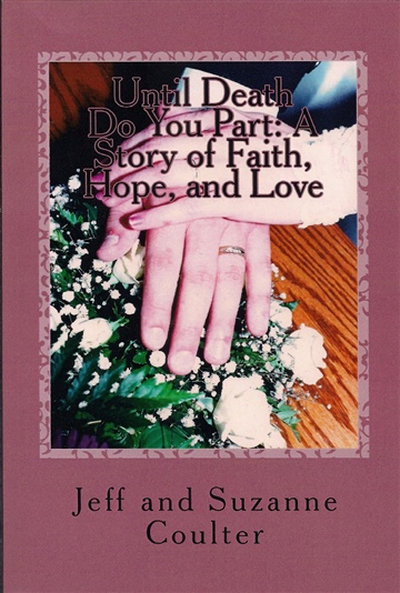 Jeff and Suzanne Coulter : Until Death Do You Part:  A Story of Faith, Hope, and Love