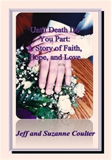 Until Death Do You Part:  A Story of Faith, Hope, and Love