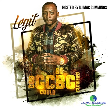 Legit - God Could Be Glorified hosted by DJ Mac Cummings (mixtape) by L.O.W. Records (Light Of the World)
