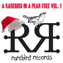 Rarebird Records : A Rarebird In A Pear Tree Vol. 1