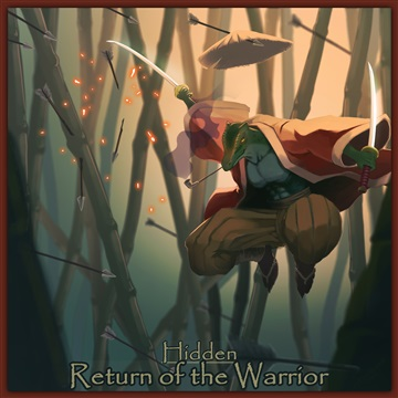 Hidden - Return of the Warrior by HRSUnderground