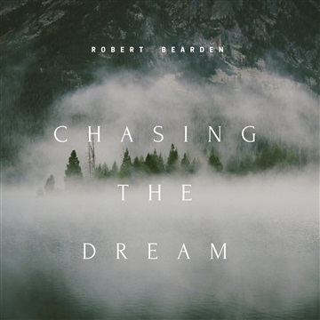 Robert Bearden Music : Chasing the Dream