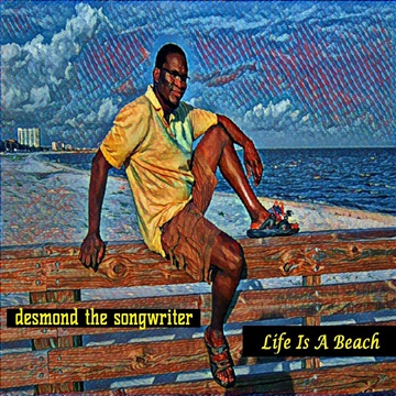 desmond : Life Is A Beach