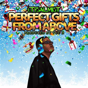Perfect Gifts From Above (feat. Tuu B) by ctpsalmist
