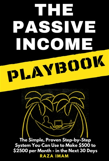 The Passive Income Playbook by Raza Imam