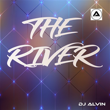 DJ Alvin - The River by ALVIN PRODUCTION ®