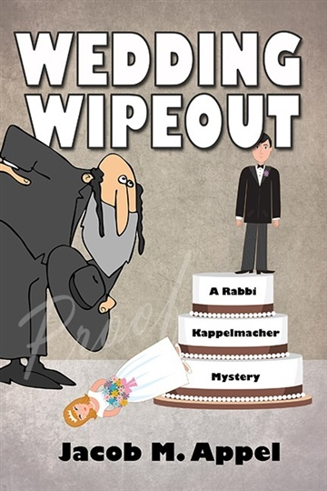 Jacob M. Appel : Wedding Wipeout