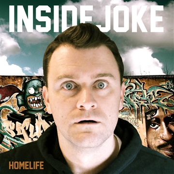 Inside Joke : Home Life (Deluxe Edition)