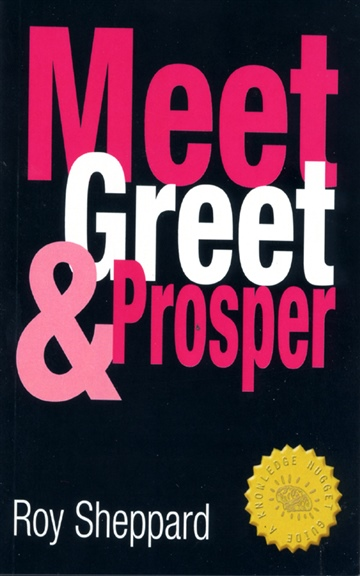 Meet Greet & Prosper: Turn more strangers into real friends and valuable business contacts