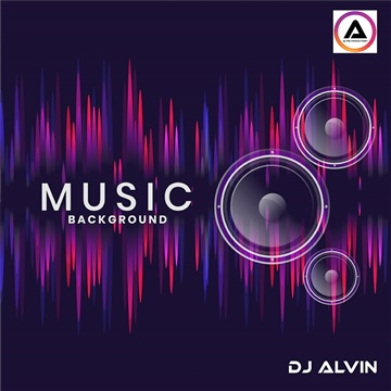 DJ Alvin - Music Background by ALVIN PRODUCTION ®