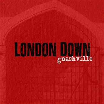 Gnashville by London Down