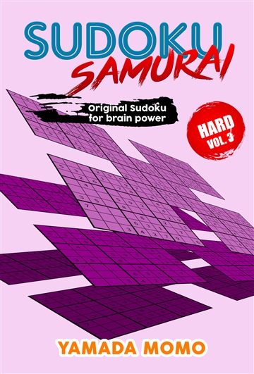 Yamada Momo : Sudoku Samurai Hard: Original Sudoku For Brain Power Vol. 3