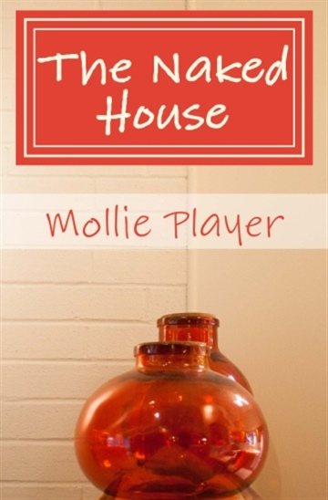 Mollie Player : The Naked House: Five Principles for a More Peaceful Home