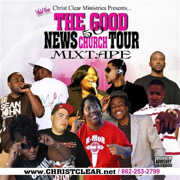 The Good News Tour Mixtape by Christ Clear