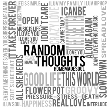 Random Thoughts by Homemadesoul